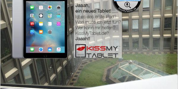 Neues Tablet – was wäre beim iPad als Erstes zu tun?